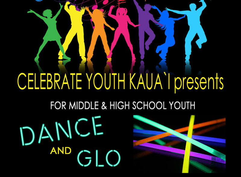 Celebrate Youth Kauai presents Dance and Glo